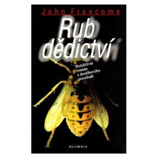 John Francome: Rub dědictví - Detektivní román z dostihového prostředí cena od 57 Kč