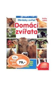 Kolektiv: Domácí zvířata - Knihy srdce cena od 71 Kč