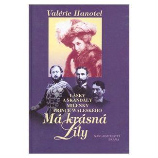 Valérie Hanotel: Má krásná Lily cena od 134 Kč