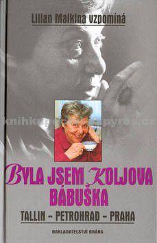 Lilian Malkina: Byla jsem Koljova bábuška cena od 124 Kč