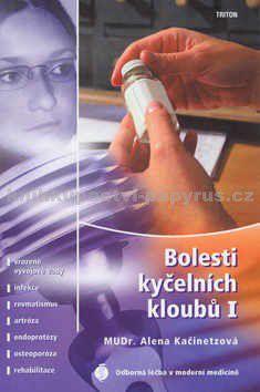 Alena Kačinetzová: Bolesti kyčelních kloubů I - Vrozené vývojové vady, infekce, revmatismus, artróza, endoprotézy, ... cena od 91 Kč
