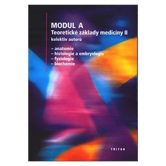 Lucie Šmídková: Modul A Teoretické základy medicíny I. - Anatomie, histologie a embryologie, fyziologie, biochemie cena od 135 Kč