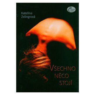 Kateřina Zelingerová: Všechno něco stojí cena od 110 Kč