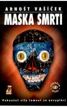 Arnošt Vašíček: Maska smrti cena od 134 Kč