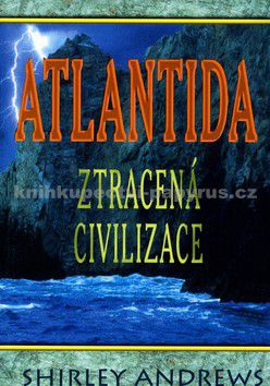 Shirley Andrews: Atlantida. Ztracená civilizace cena od 128 Kč