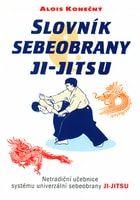 Alois Konečný: Slovník sebeobrany JI-JITSU cena od 169 Kč