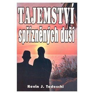Kevin J. Todeschi: Tajemstvi spřízněných duší cena od 104 Kč