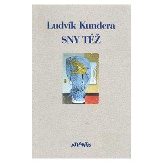 Ludvík Kundera: Sny též cena od 98 Kč