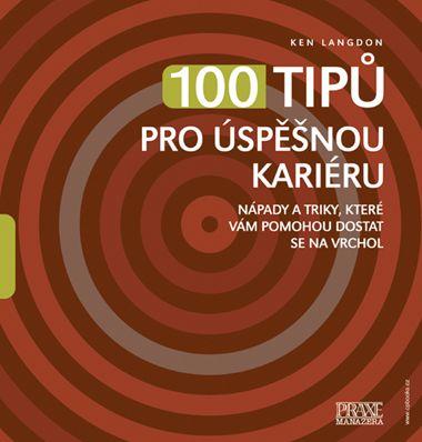 Ken Langdon: 100 tipů pro úspěšnou kariéru cena od 133 Kč