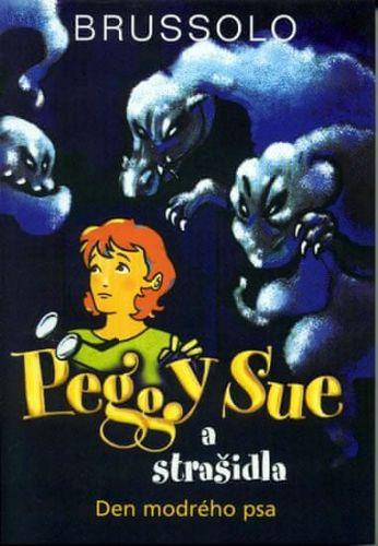 Serge Brussolo: Peggy Sue a strašidla - Den modrého psa cena od 84 Kč