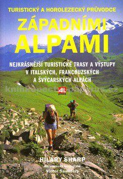 Sharp Hilary: Turistický a horolezecký průvodce západními Alpami cena od 110 Kč