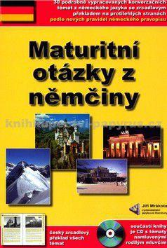 Mrákota Jiří: Maturitní otázky z němčiny + CD cena od 0 Kč