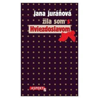 Jana Juráňová: Žila som s Hviezdoslavom cena od 131 Kč