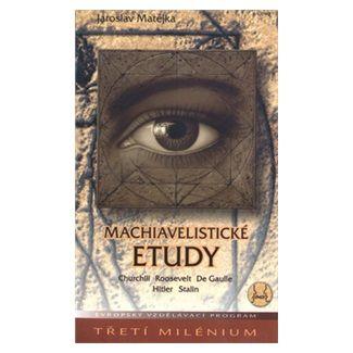Jaroslav Matějka: Machiavelistické etudy cena od 95 Kč