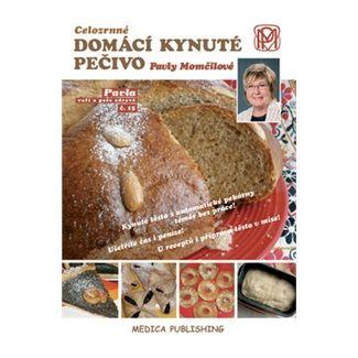 Pavla Momčilová: Celozrnné domácí kynuté pečivo Pavly Momčilové cena od 107 Kč
