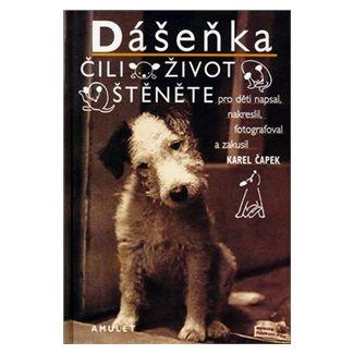 Karel Čapek: Dášeňka čili Život štěněte cena od 116 Kč