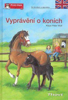 Klaus-Peter Wolf: Vyprávění o koních cena od 0 Kč