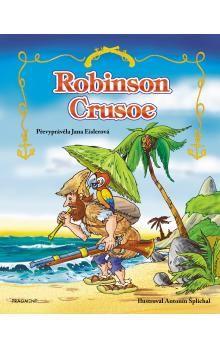 Antonín Šplíchal, Jana Eislerová: Robinson Crusoe - pro děti cena od 135 Kč