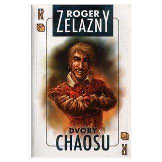 Roger Zelazny: Amber 5 - Dvory chaosu cena od 99 Kč