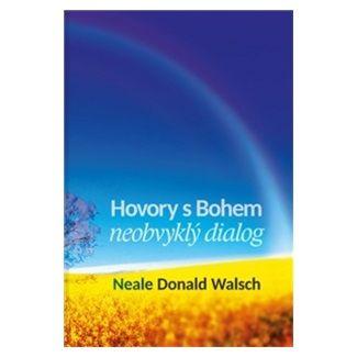 Neale Donald Walsch: Hovory s Bohem I cena od 155 Kč