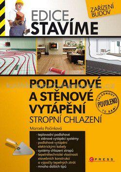 Marcela Počinková: Podlahové a stěnové vytápění cena od 169 Kč