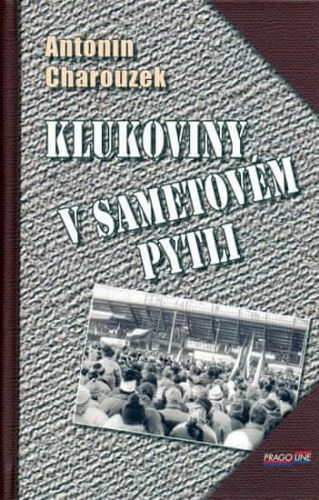 Antonín Charouzek: Klukoviny v sametovém pytli cena od 160 Kč