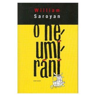 William Saroyan: O neumírání cena od 118 Kč