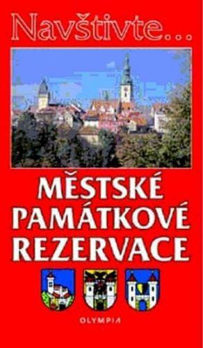 Mojmír Hrádek: Navštivte... Městské památkové rezervace cena od 51 Kč