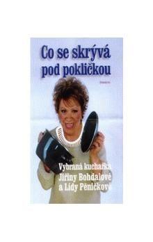 Lída Pěničková, Jiřina Bohdalová: Co se skrývá pod pokličkou cena od 117 Kč
