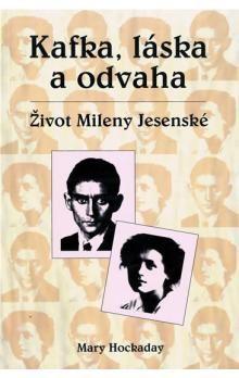 Mary Hockday: Kafka, láska a odvaha cena od 99 Kč