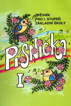 Písnička I. Zpěvník pro 1. stupeň základní školy cena od 129 Kč