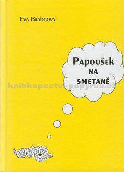 Eva Brabcová: Papoušek na smetaně (E-KNIHA) cena od 0 Kč