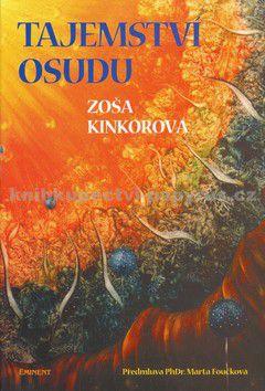 Zoša Kinkorová: Tajemství osudu cena od 147 Kč