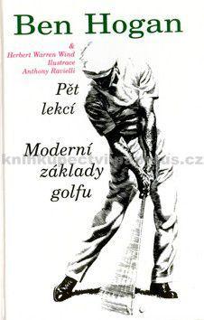 Ben Hogan: Moderní základy golfu - Pět lekcí cena od 109 Kč