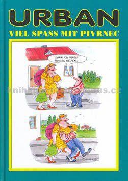 Petr Urban: Viel spass mit Pivrnec cena od 138 Kč