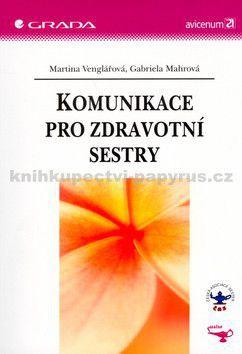 Martina Venglářová, Gabriela Mahrová: Komunikace pro zdravotní sestry cena od 157 Kč