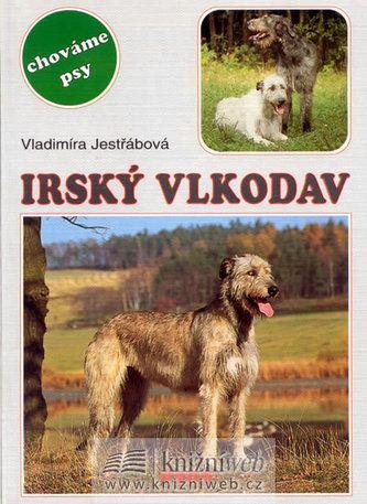 Vladimíra Jestřábová: Irský vlkodav - chováme psy cena od 77 Kč