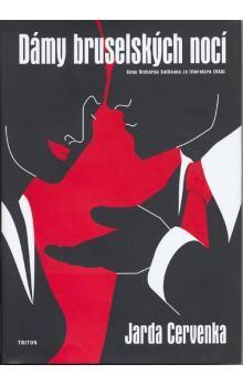 Jarda Červenka: Dámy bruselských nocí cena od 92 Kč