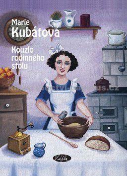Marie Kubátová: Kouzlo rodinného stolu cena od 159 Kč