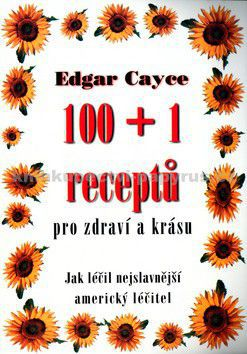 Edgar Cayce: 100+1 receptů pro zdraví a krásu cena od 0 Kč