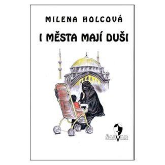 Marcela Uhlířová, Milena Holcová: I města mají duši cena od 140 Kč