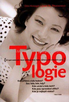 Janet M. Thuesenová, Otto Kroeger: Typologie - 16 typů osobnosti, které ovlivňují život, lásku.... cena od 125 Kč