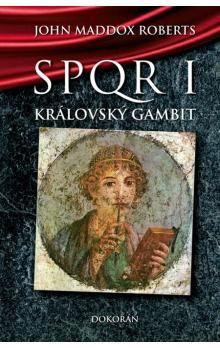 John Maddox  Roberts: Královský gambit (SPQR 1) (E-KNIHA) cena od 138 Kč