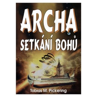 Tobias M. Pickering: Archa cena od 124 Kč