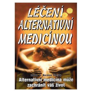 Norman C. Shealy: Léčení alternativní medicínou cena od 93 Kč