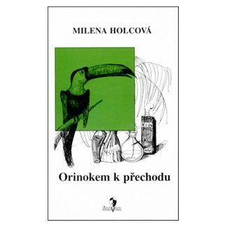 Petra Mládková, Milena Holcová: Orinokem k přechodu cena od 136 Kč
