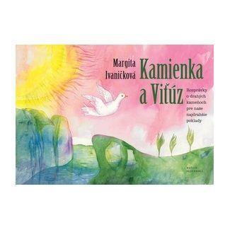 Margita Ivaničková: Kamienka a Viťúz cena od 131 Kč