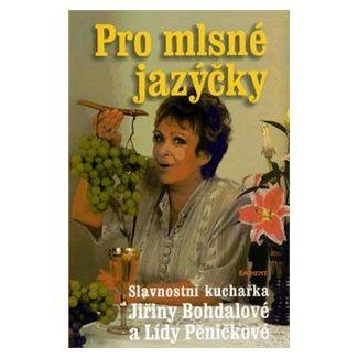 Jiřina Bohdalová: Pro mlsné jazýčky cena od 119 Kč