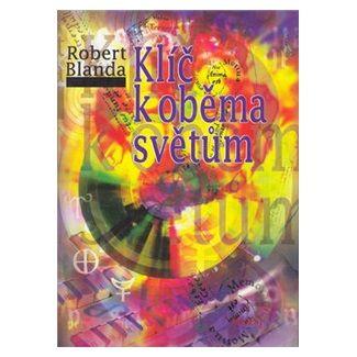 Robert Blanda: Klíč k oběma světům cena od 114 Kč