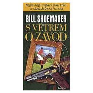 Bill Shoemaker: S větrem o závod cena od 118 Kč